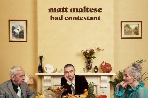 25/06/2018: Bad Contestant – Matt Maltese